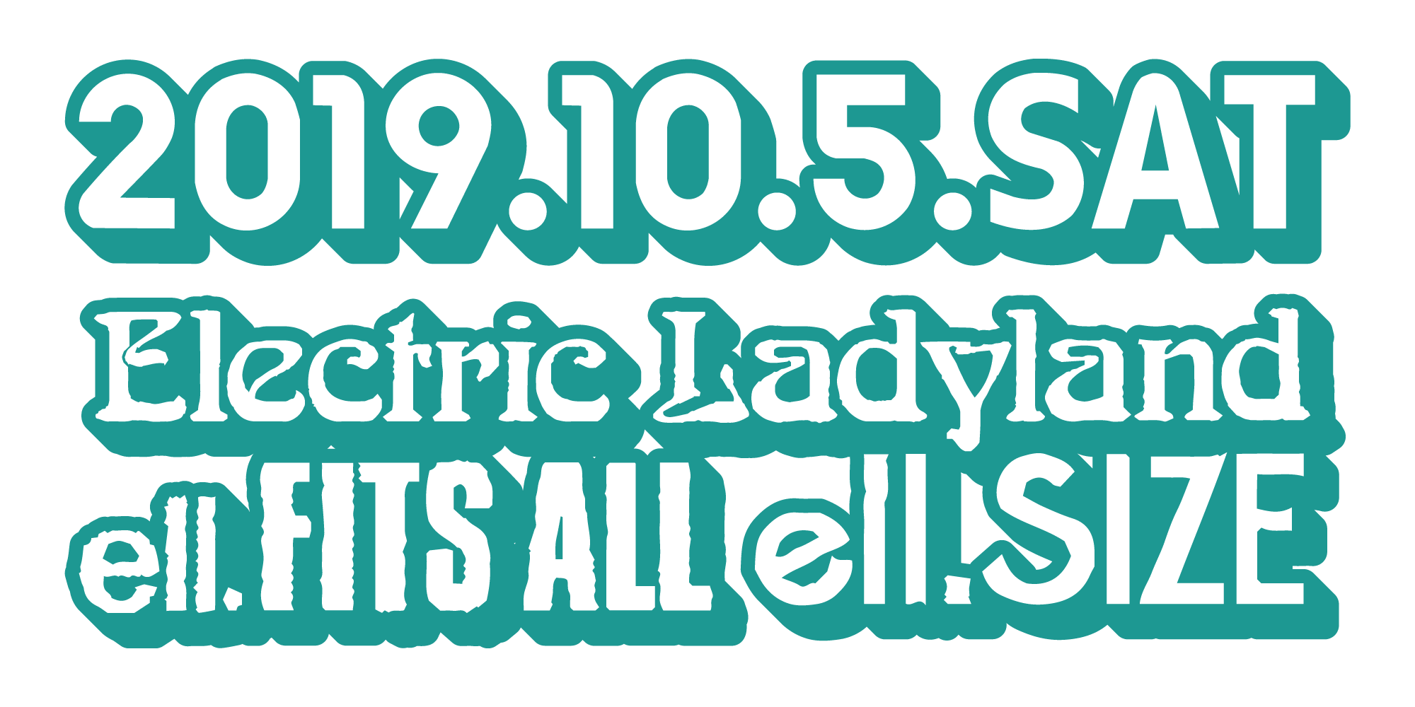2019.10.5.sat at Electric Lady Land,ell.FITSALL,ell.SIZE