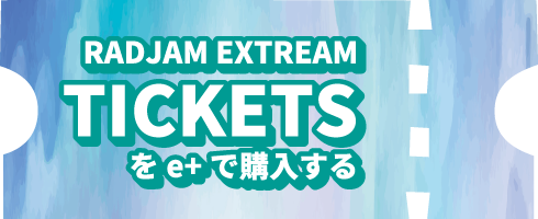 RAD JAM EXTREAM のチケットをe+で購入する