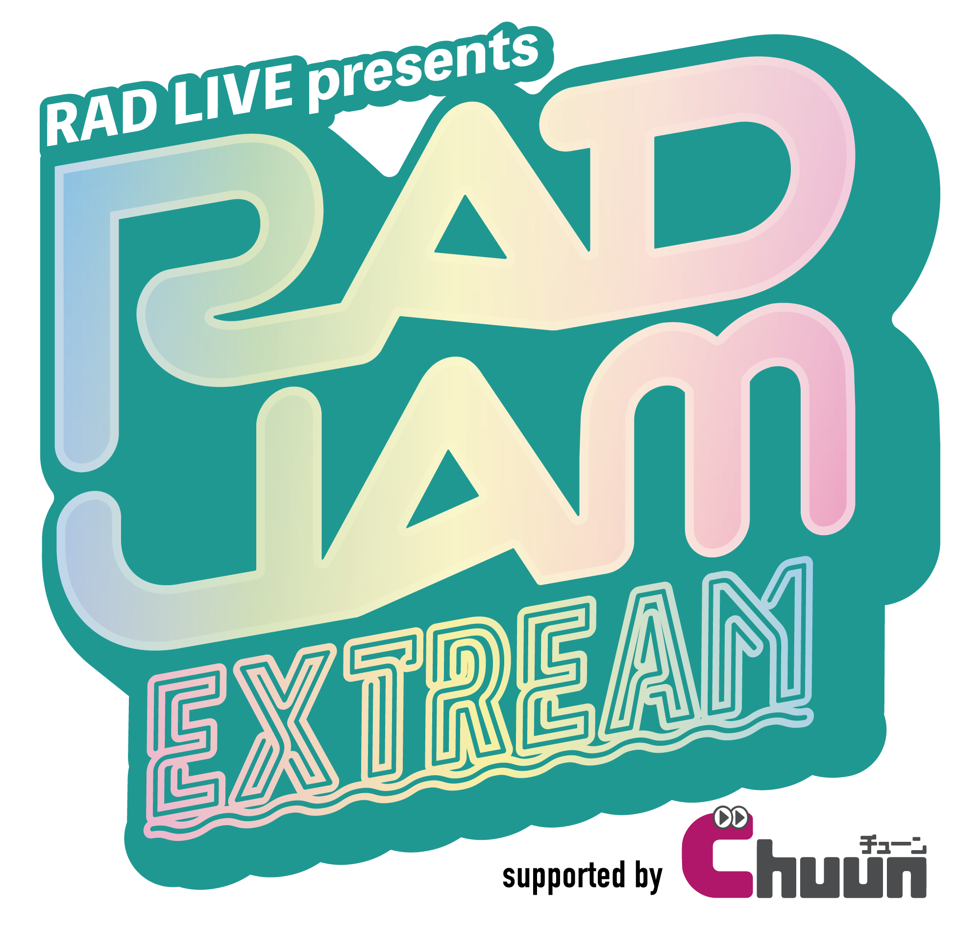 RAD JAM EXTREAM supported by Chuun